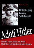 Die Wahrheit kommt ans Licht - Hitler starb nicht in Berlin!