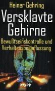 Versklavte Gehirne-Mind Contol-Vortrag von Heiner Gehring