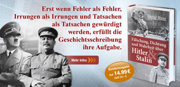 Werner Maser: Fälschung, Dichtung und Wahrheit über Hitler und Stalin