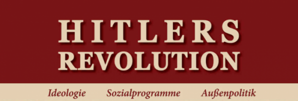 """Richard Tedor – Hitlers Revolution: Die """"guten Deutschen"""""""