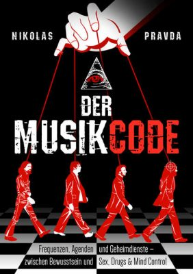 Der Musik-Code: Mozart und seine Verbindungen zu den Freimaurern und Illuminaten